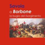 savoia-o-borbone-la-bugia-del-risorgimento-ballarati-1.jpg
