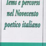 Temi e percorsi nel novecento poetico italiani